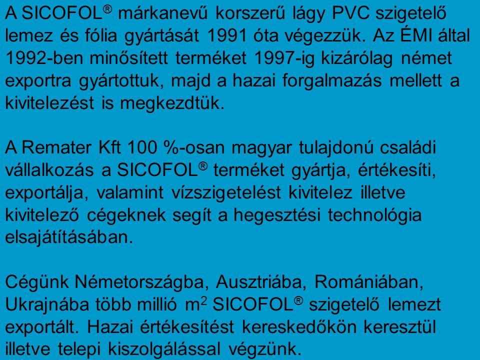 A SICOFOL ® márkanevű korszerű lágy PVC szigetelő lemez és fólia gyártását 1991 óta végezzük.