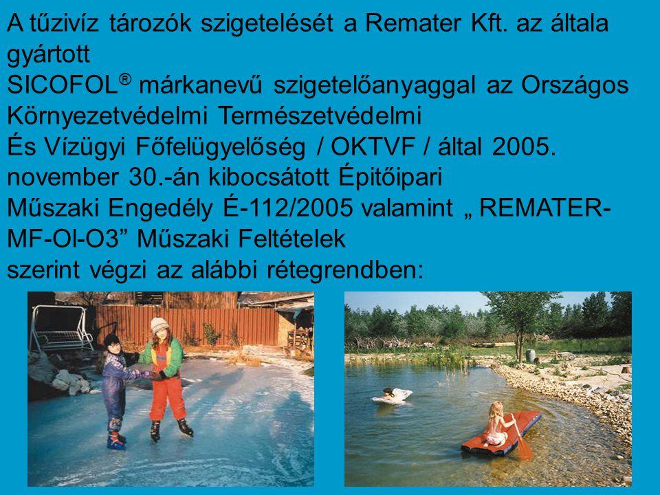 A tűzivíz tározók szigetelését a Remater Kft.