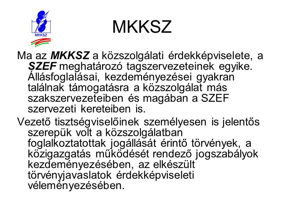 MKKSZ Ma az MKKSZ a közszolgálati érdekképviselete, a SZEF meghatározó tagszervezeteinek egyike. Állásfoglalásai, kezdeményezései gyakran találnak tám