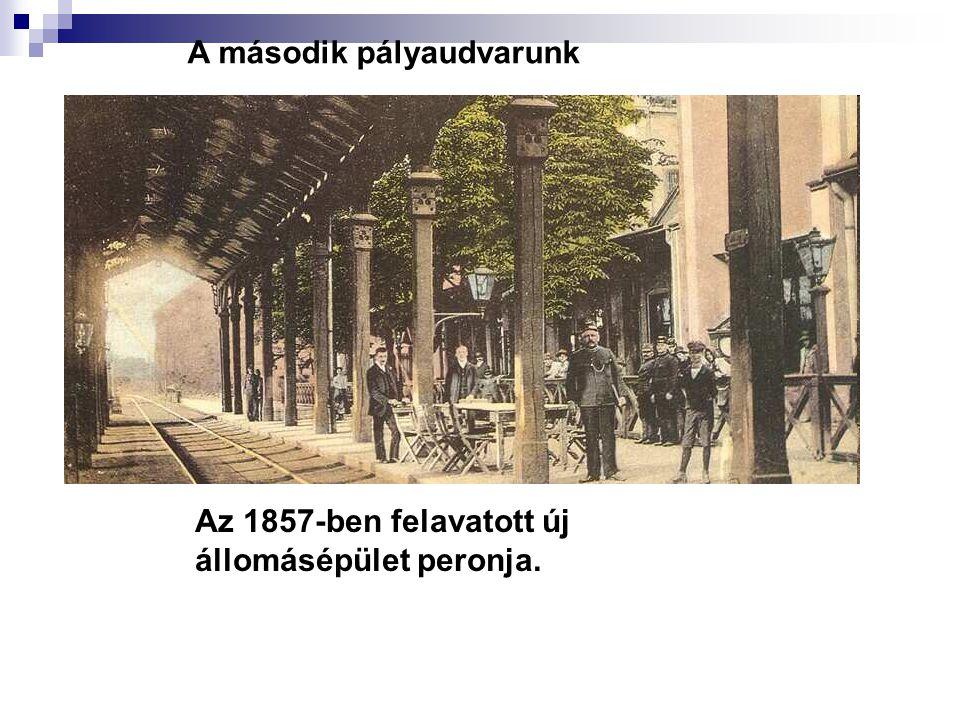Az 1857-ben felavatott új állomásépület peronja. A második pályaudvarunk