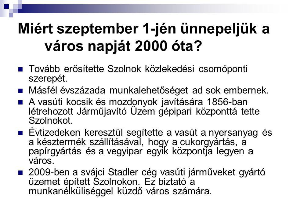 Miért szeptember 1-jén ünnepeljük a város napját 2000 óta.
