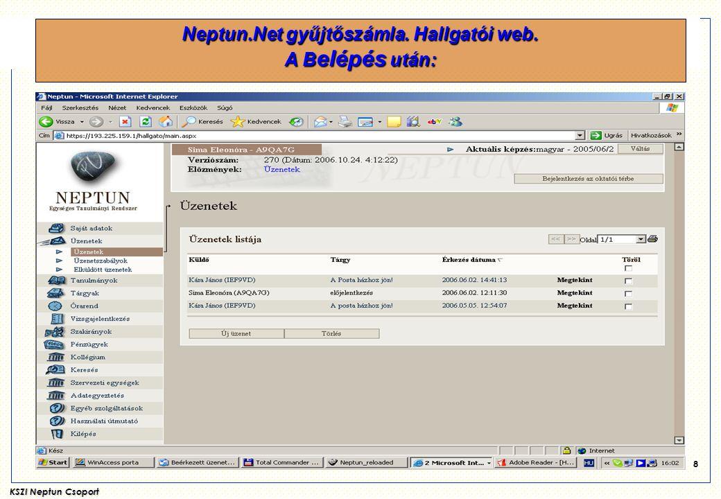 """KSZI Neptun Csoport 9 Neptun.Net gyűjtőszámla. Hallgatói web. A """" Pénzügyek -re kattintva:"""