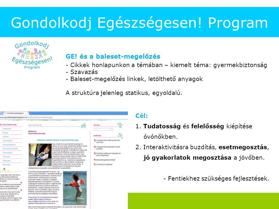 GE! és a baleset-megelőzés - Cikkek honlapunkon a témában – kiemelt téma: gyermekbiztonság - Szavazás - Baleset-megelőzés linkek, letölthető anyagok A