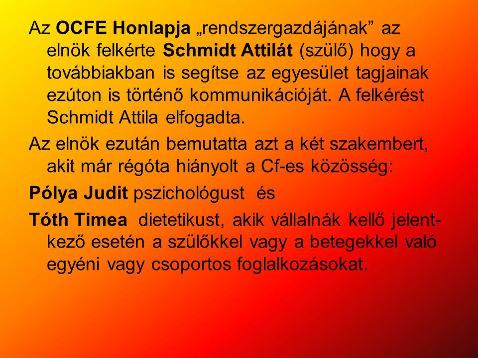 """Az OCFE Honlapja """"rendszergazdájának"""" az elnök felkérte Schmidt Attilát (szülő) hogy a továbbiakban is segítse az egyesület tagjainak ezúton is történ"""