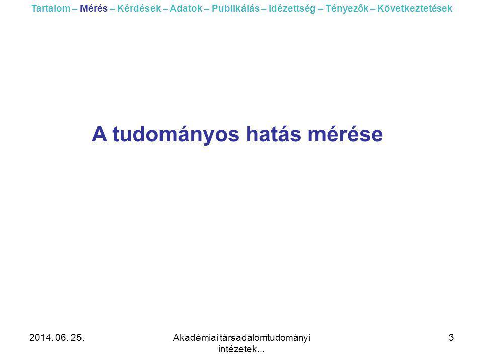 2014.06. 25.Akadémiai társadalomtudományi intézetek...
