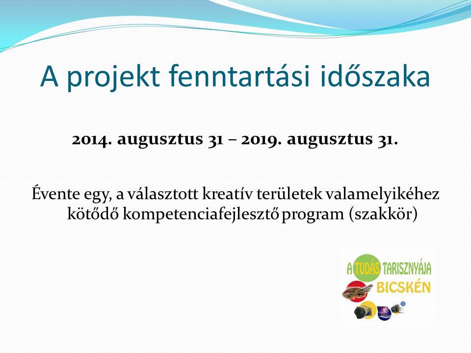 A projekt fenntartási időszaka 2014. augusztus 31 – 2019. augusztus 31. Évente egy, a választott kreatív területek valamelyikéhez kötődő kompetenciafe