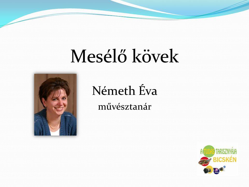 Mesélő kövek Németh Éva művésztanár