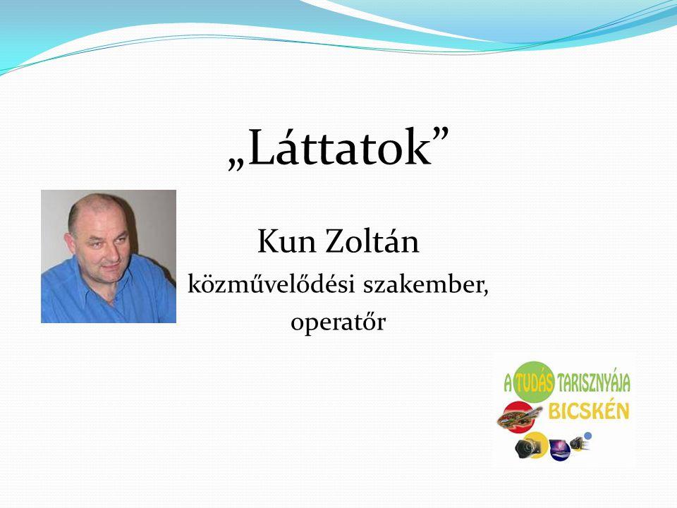 """""""Láttatok"""" Kun Zoltán közművelődési szakember, operatőr"""