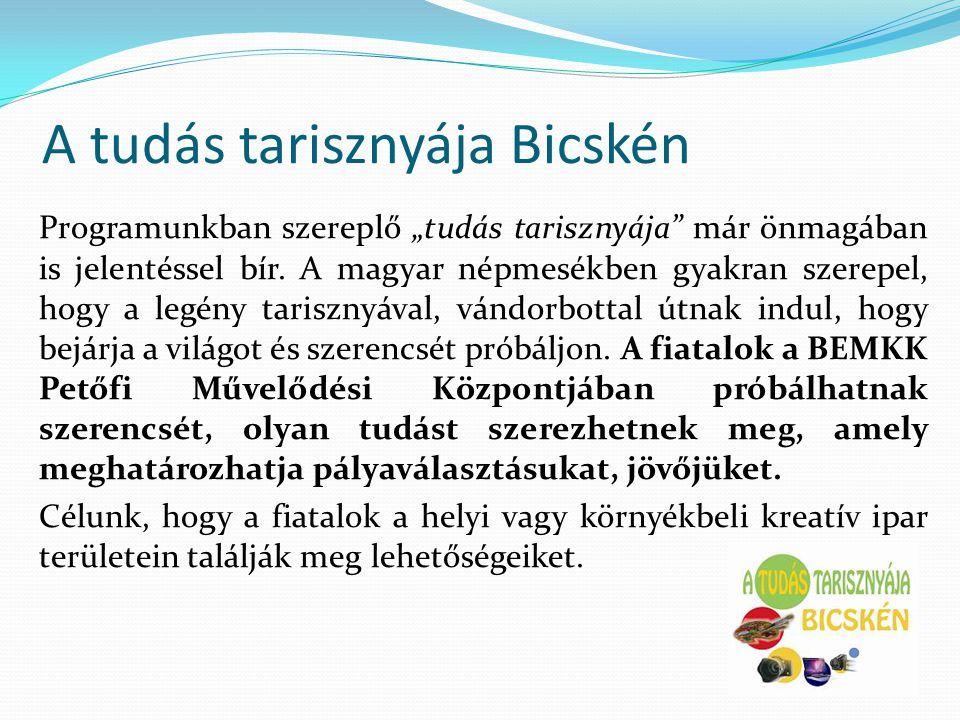 """A tudás tarisznyája Bicskén Programunkban szereplő """"tudás tarisznyája"""" már önmagában is jelentéssel bír. A magyar népmesékben gyakran szerepel, hogy a"""