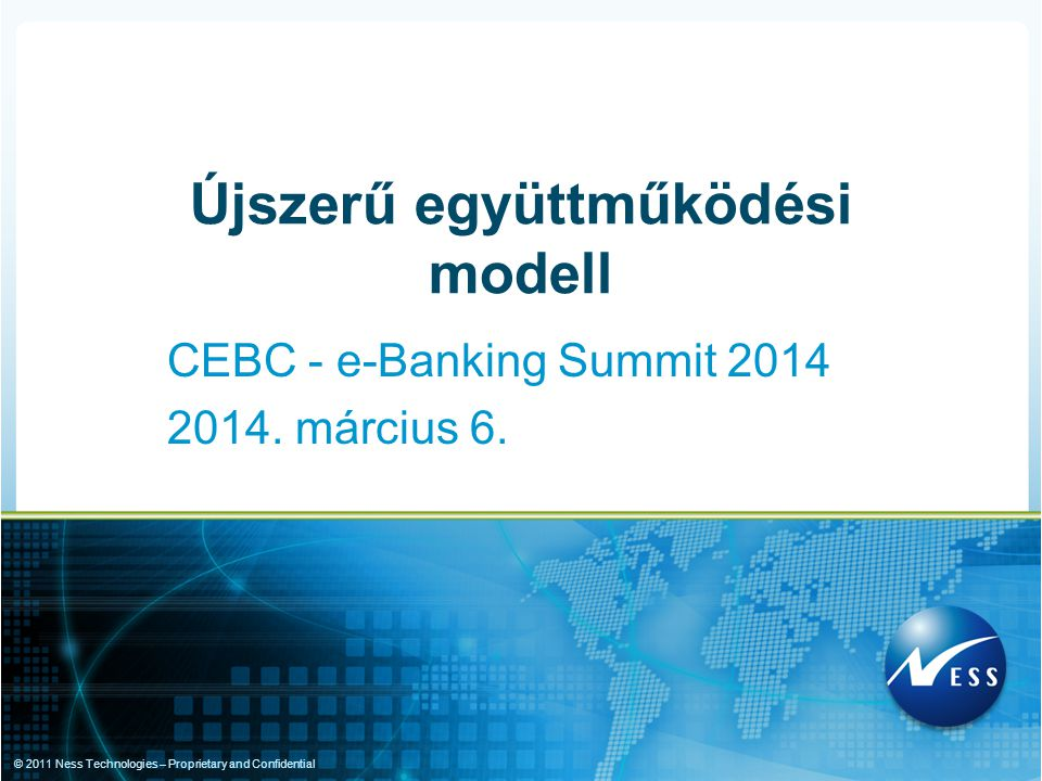 © 2011 Ness Technologies – Proprietary and Confidential CEBC - e-Banking Summit