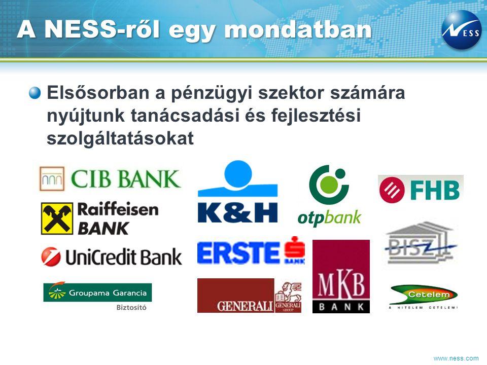 www.ness.com Elsősorban a pénzügyi szektor számára nyújtunk tanácsadási és fejlesztési szolgáltatásokat A NESS-ről egy mondatban