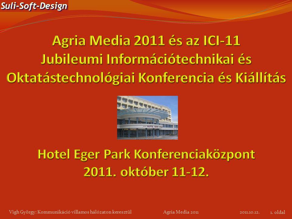 2011.10.12. Vigh György: Kommunikáció villamos hálózaton keresztül Agria Media 2011 1. oldal