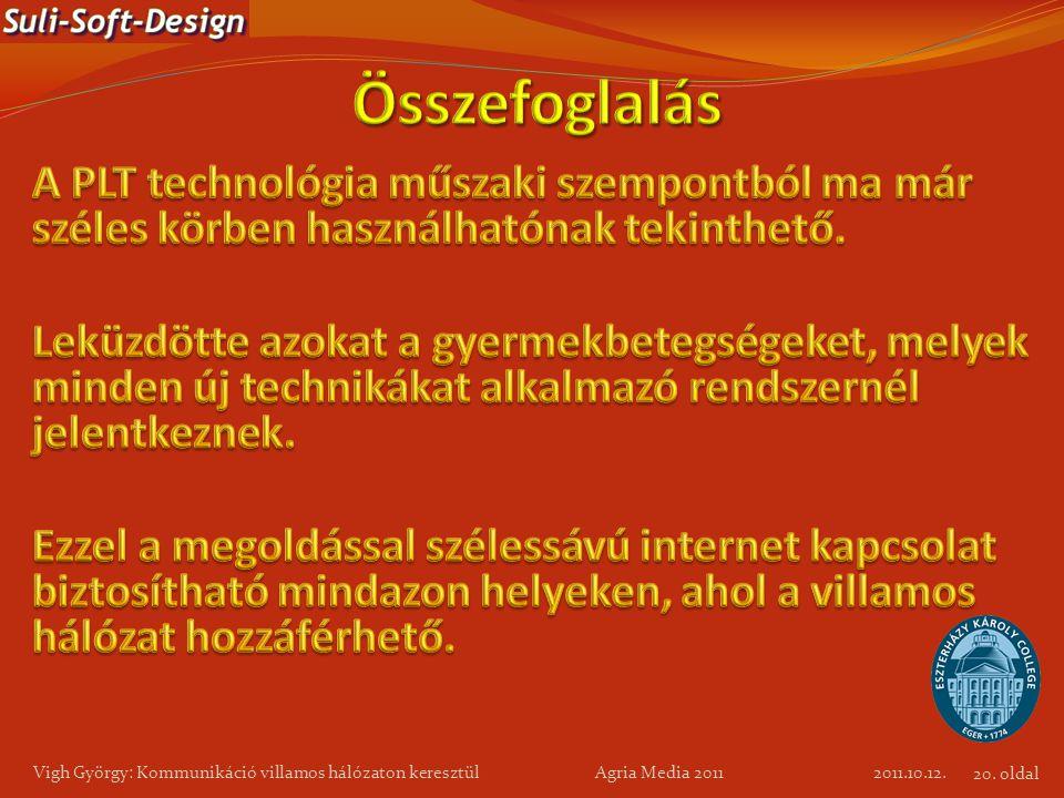 2011.10.12. Vigh György: Kommunikáció villamos hálózaton keresztül Agria Media 2011 20. oldal
