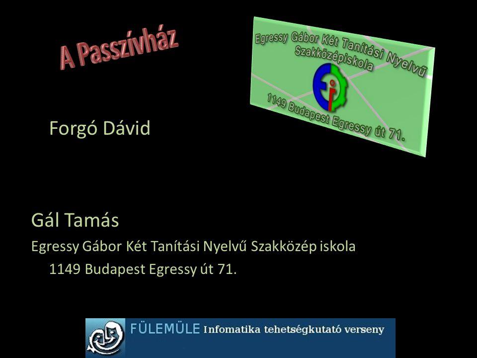 Forgó Dávid Gál Tamás Egressy Gábor Két Tanítási Nyelvű Szakközép iskola 1149 Budapest Egressy út 71.