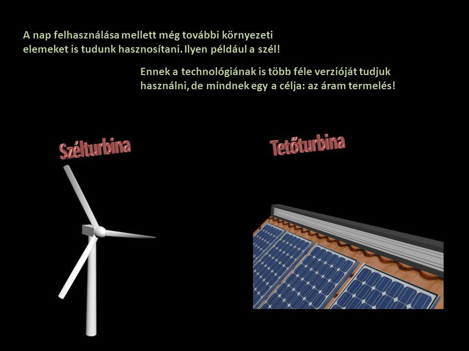 A nap felhasználása mellett még további környezeti elemeket is tudunk hasznosítani. Ilyen például a szél! Ennek a technológiának is több féle verziójá