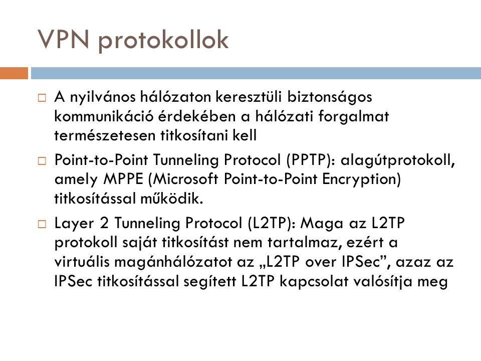 VPN protokollok  A nyilvános hálózaton keresztüli biztonságos kommunikáció érdekében a hálózati forgalmat természetesen titkosítani kell  Point-to-P