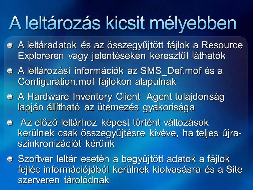 A leltáradatok és az összegyűjtött fájlok a Resource Exploreren vagy jelentéseken keresztül láthatók A leltározási információk az SMS_Def.mof és a Con