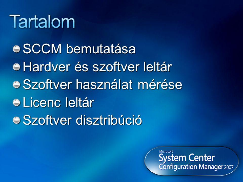 SCCM bemutatása Hardver és szoftver leltár Szoftver használat mérése Licenc leltár Szoftver disztribúció