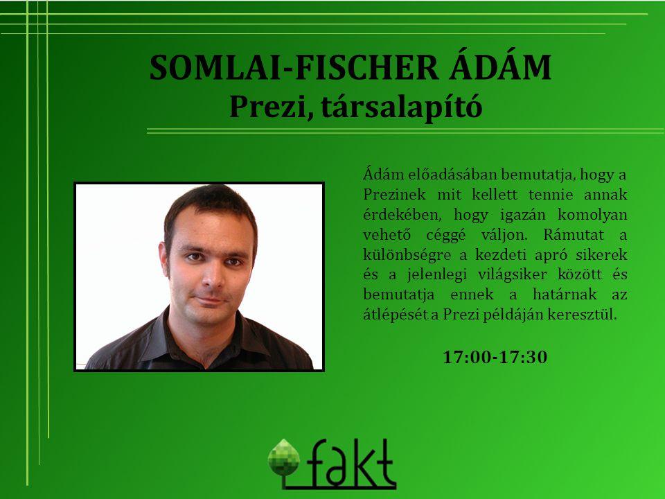 SOMLAI-FISCHER ÁDÁM Ádám előadásában bemutatja, hogy a Prezinek mit kellett tennie annak érdekében, hogy igazán komolyan vehető céggé váljon. Rámutat