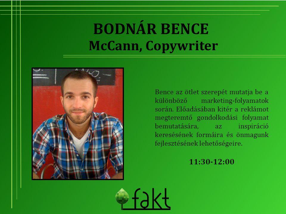 BODNÁR BENCE Bence az ötlet szerepét mutatja be a különböző marketing-folyamatok során. Előadásában kitér a reklámot megteremtő gondolkodási folyamat