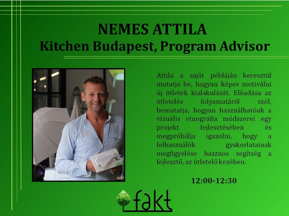NEMES ATTILA Attila a saját példáján keresztül mutatja be, hogyan képes motiválni új ötletek kialakulását. Előadása az ötletelés folyamatáról szól, be