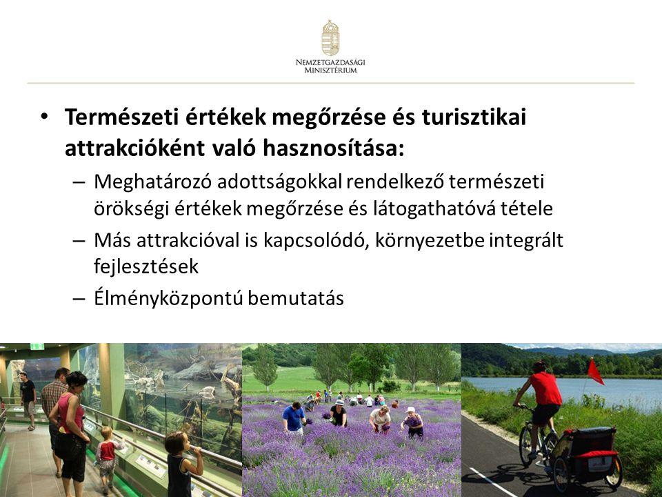 12 • Természeti értékek megőrzése és turisztikai attrakcióként való hasznosítása: – Meghatározó adottságokkal rendelkező természeti örökségi értékek m