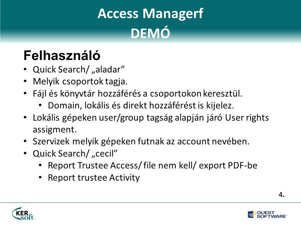 """Access Managerf DEMÓ Felhasználó • Quick Search/ """"aladar • Melyik csoportok tagja."""