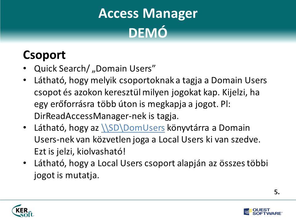 """Access Manager DEMÓ Csoport • Quick Search/ """"Domain Users • Látható, hogy melyik csoportoknak a tagja a Domain Users csopot és azokon keresztül milyen jogokat kap."""