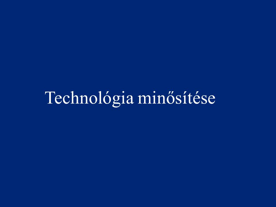 Technológia minősítése Általános I.