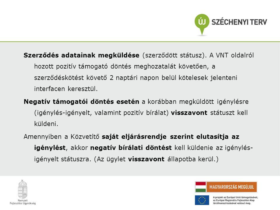 Szerződés adatainak megküldése (szerződött státusz). A VNT oldalról hozott pozitív támogató döntés meghozatalát követően, a szerződéskötést követő 2 n