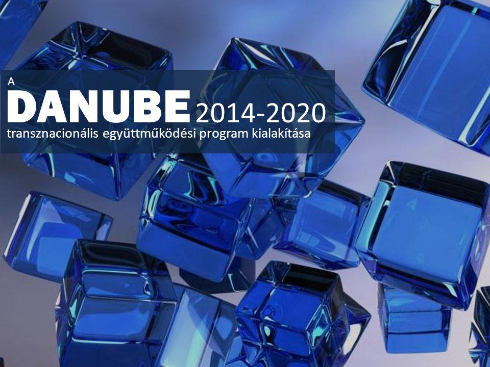 transznacionális együttműködési program kialakítása DANUBE 2014-2020 A