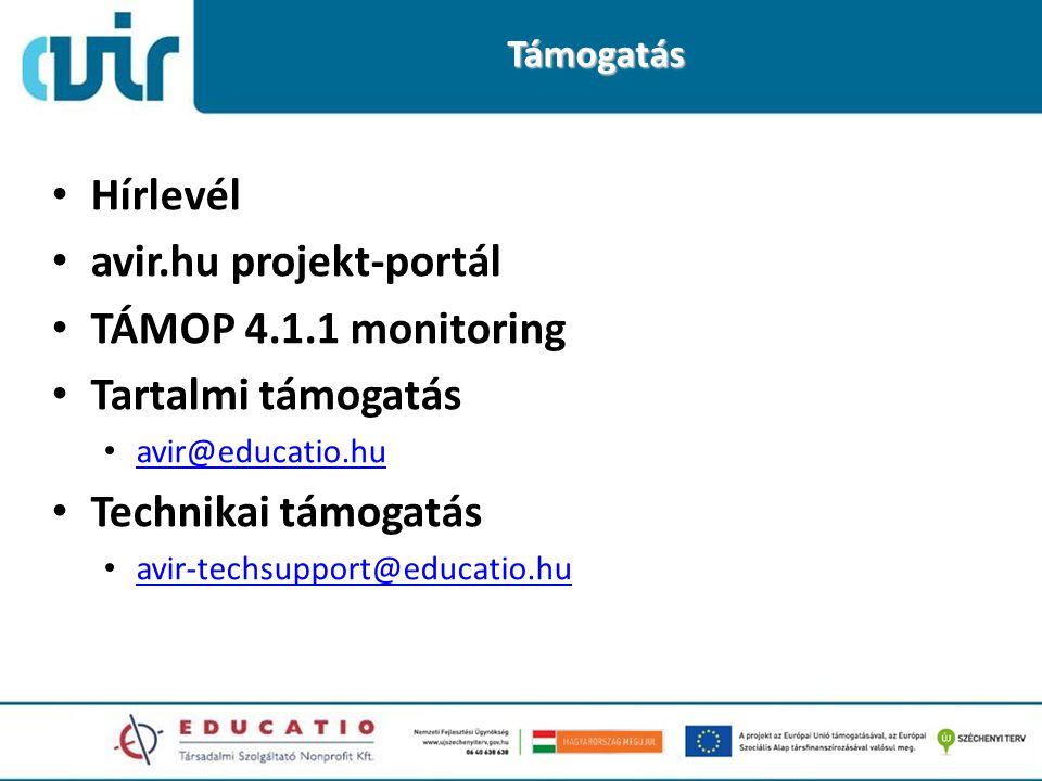 Támogatás • Hírlevél • avir.hu projekt-portál • TÁMOP 4.1.1 monitoring • Tartalmi támogatás • avir@educatio.hu avir@educatio.hu • Technikai támogatás • avir-techsupport@educatio.hu avir-techsupport@educatio.hu