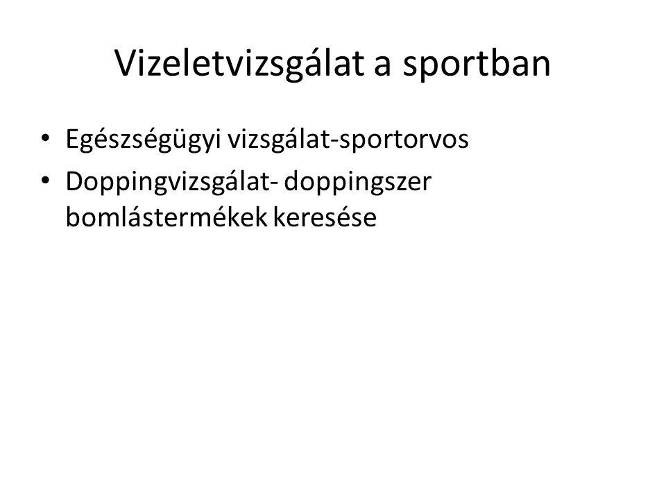 Vizeletvizsgálat a sportban • Egészségügyi vizsgálat-sportorvos • Doppingvizsgálat- doppingszer bomlástermékek keresése