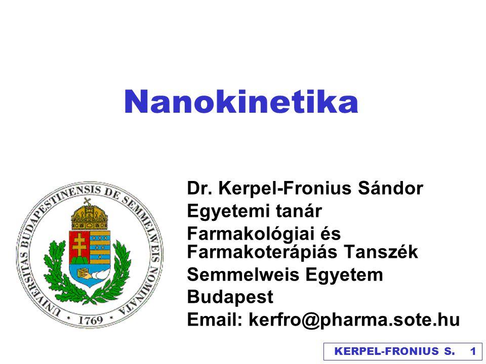 Nanomedicina NIH meghatározása  Nanotechnológiai alkalmazása a biológiai rendszerek kezelésére, diagnosztizálására, követésére és ellenőrzésére KERPEL-FRONIUS S:.