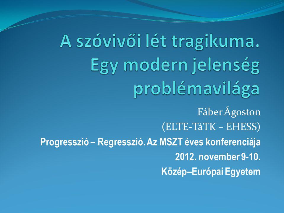 Fáber Ágoston (ELTE-TáTK – EHESS) Progresszió – Regresszió.