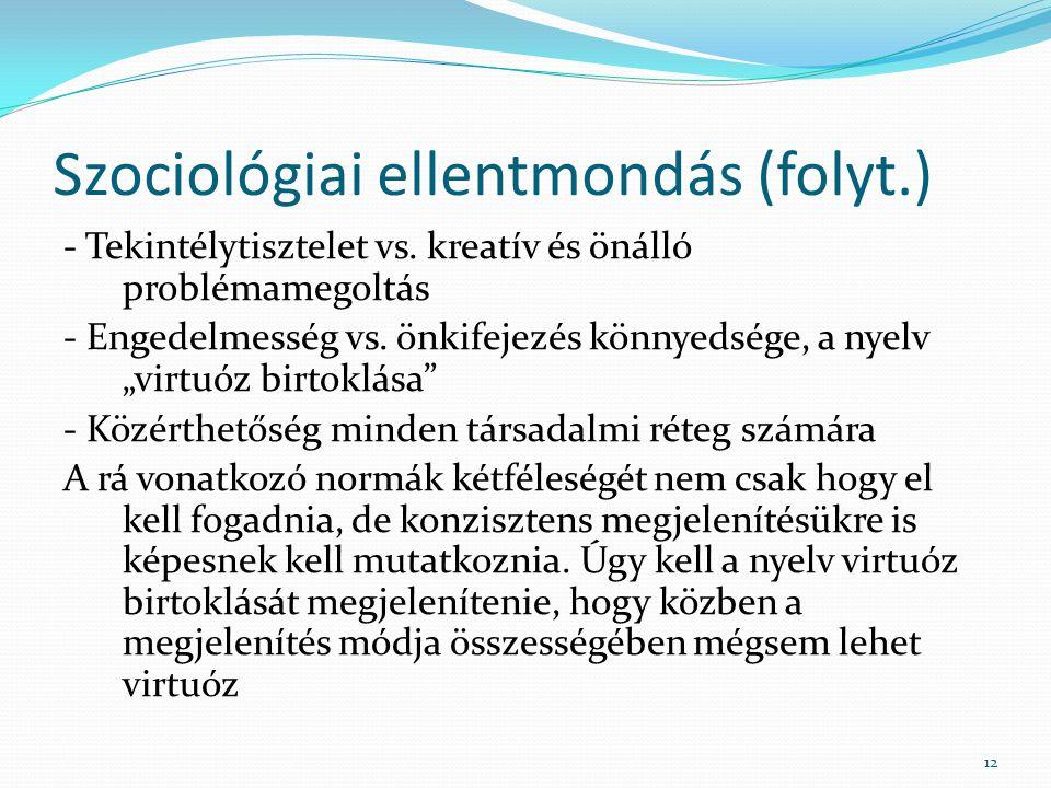 Szociológiai ellentmondás (folyt.) - Tekintélytisztelet vs.