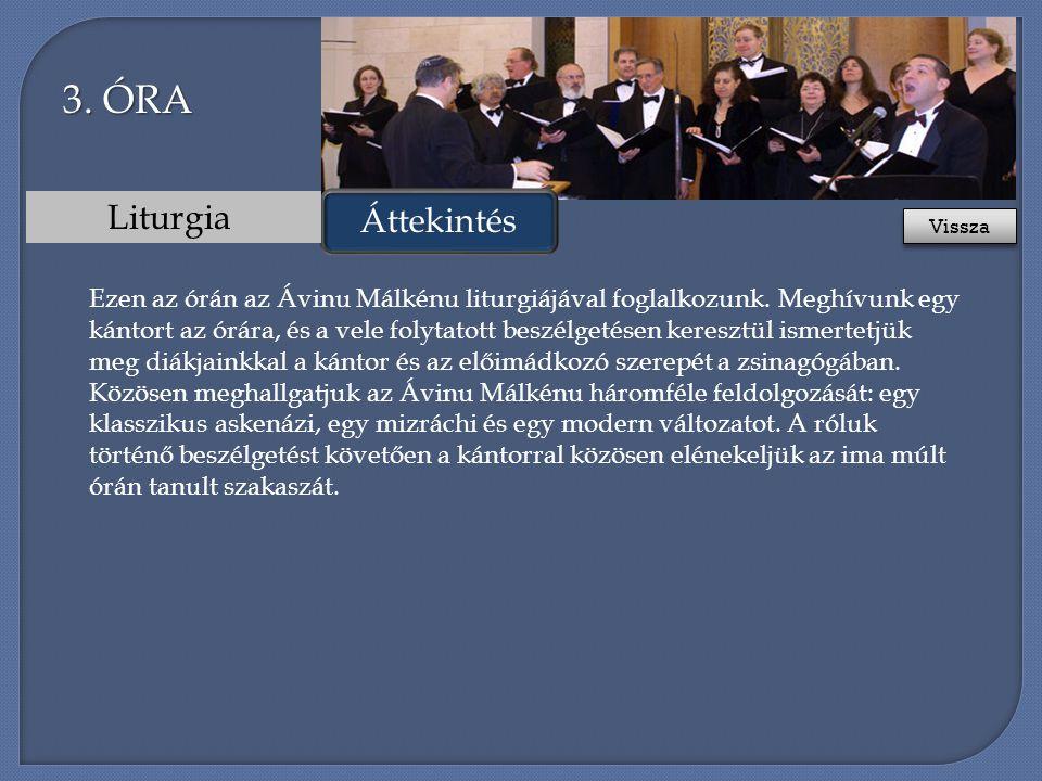 Áttekintés Liturgia 3. ÓRA Ezen az órán az Ávinu Málkénu liturgiájával foglalkozunk.