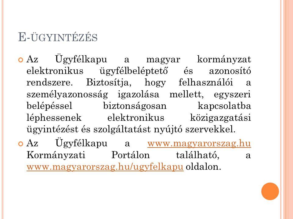 Az Ügyfélkapu a magyar kormányzat elektronikus ügyfélbeléptető és azonosító rendszere. Biztosítja, hogy felhasználói a személyazonosság igazolása mell