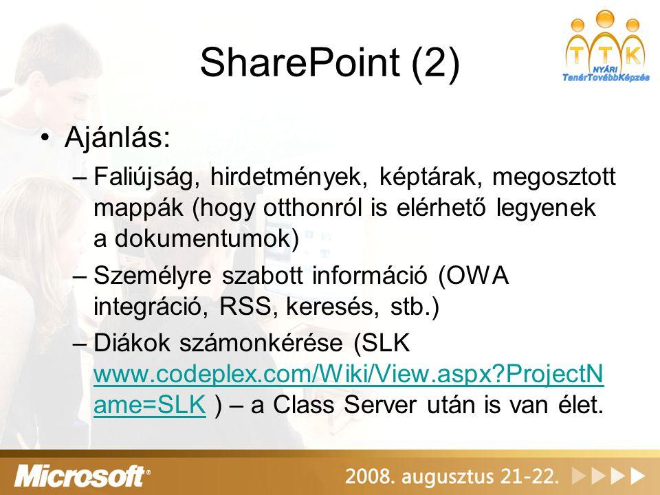SharePoint (2) •Ajánlás: –Faliújság, hirdetmények, képtárak, megosztott mappák (hogy otthonról is elérhető legyenek a dokumentumok) –Személyre szabott