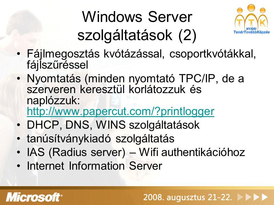 Windows Server szolgáltatások (2) •Fájlmegosztás kvótázással, csoportkvótákkal, fájlszűréssel •Nyomtatás (minden nyomtató TPC/IP, de a szerveren keres
