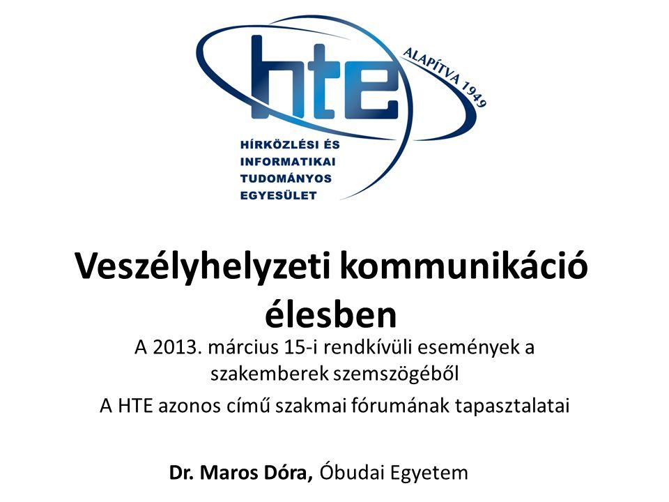 Veszélyhelyzeti kommunikáció élesben A 2013.