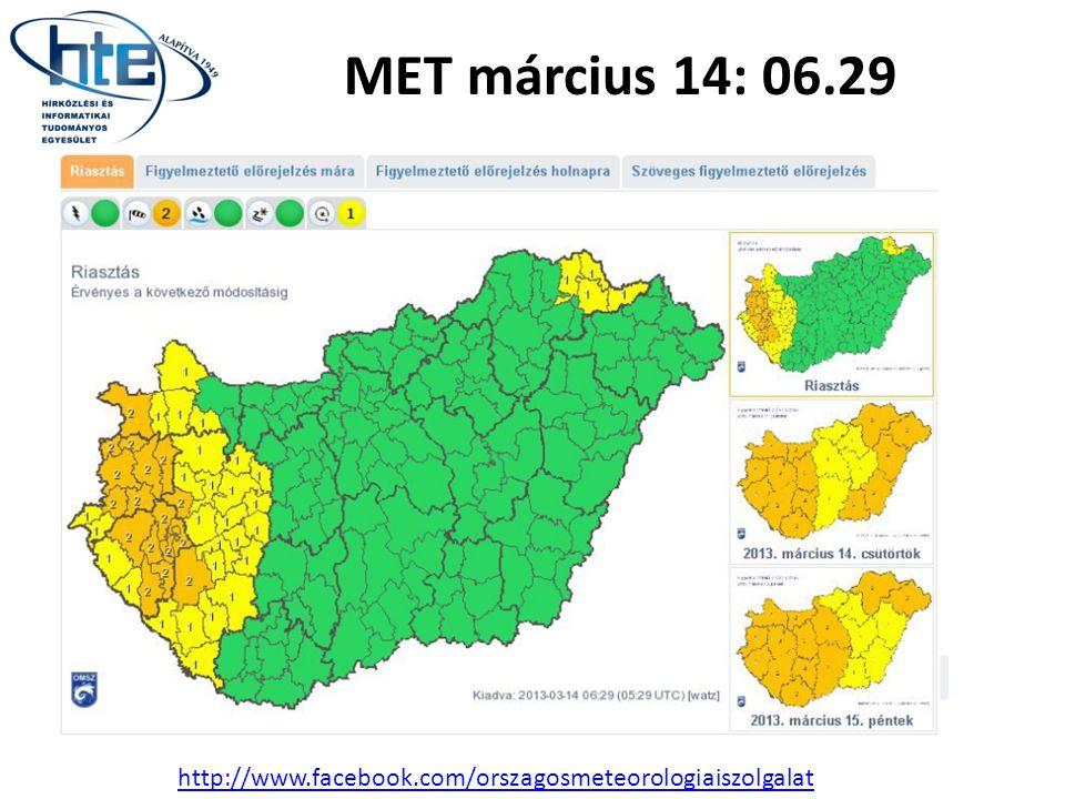 http://www.facebook.com/orszagosmeteorologiaiszolgalat MET március 14: 06.29