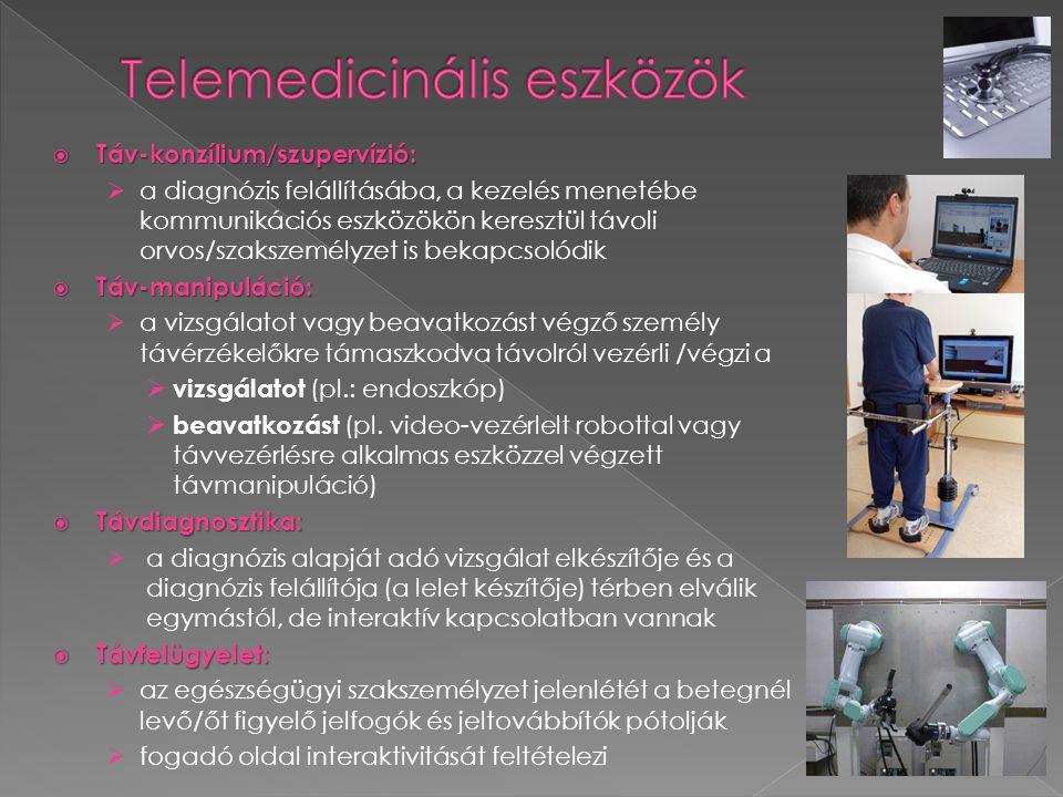  Táv-konzílium/szupervízió:  a diagnózis felállításába, a kezelés menetébe kommunikációs eszközökön keresztül távoli orvos/szakszemélyzet is bekapcs