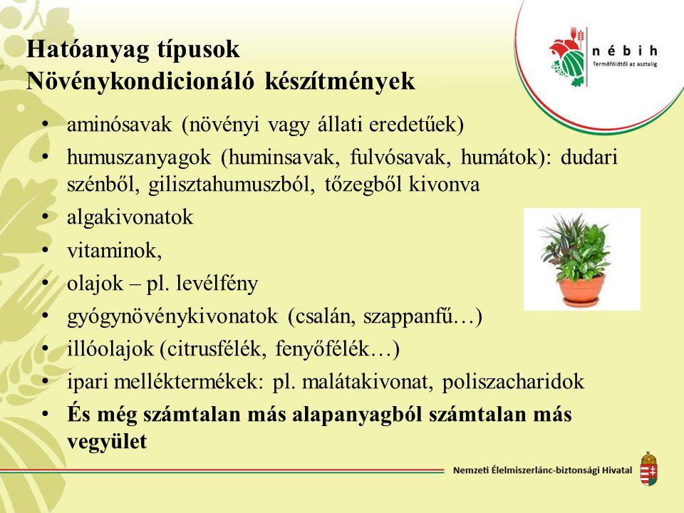 Hatóanyag típusok Növénykondicionáló készítmények • aminósavak (növényi vagy állati eredetűek) • humuszanyagok (huminsavak, fulvósavak, humátok): duda