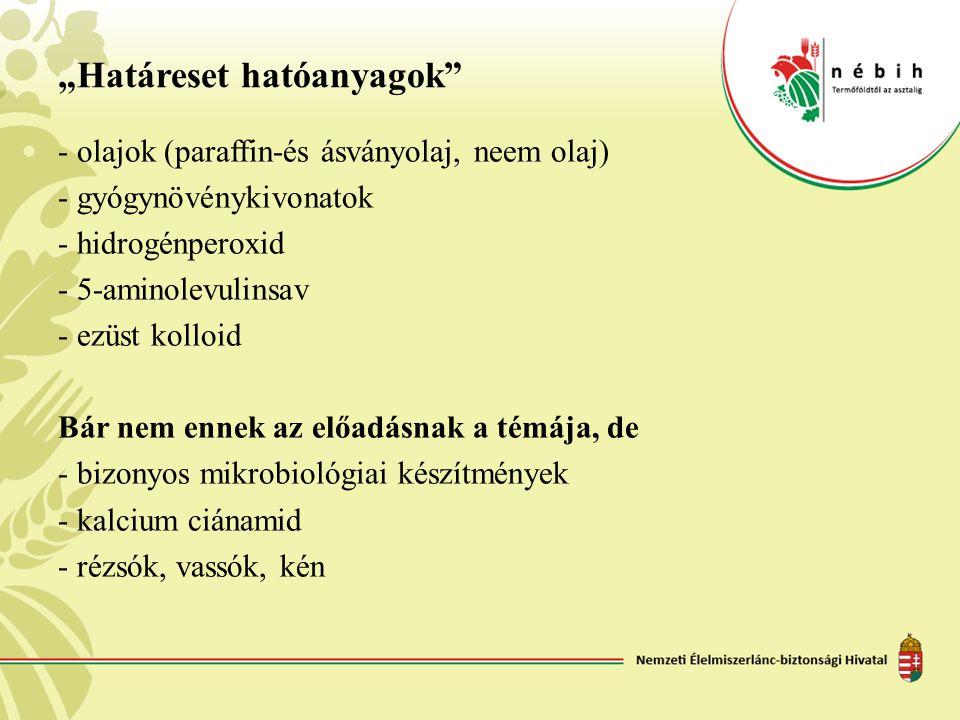 """""""Határeset hatóanyagok"""" - olajok (paraffin-és ásványolaj, neem olaj) - gyógynövénykivonatok - hidrogénperoxid - 5-aminolevulinsav -ezüst kolloid Bár n"""