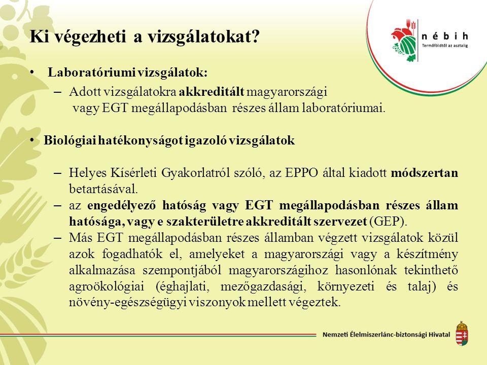 Ki végezheti a vizsgálatokat? • Laboratóriumi vizsgálatok: – Adott vizsgálatokra akkreditált magyarországi vagy EGT megállapodásban részes állam labor