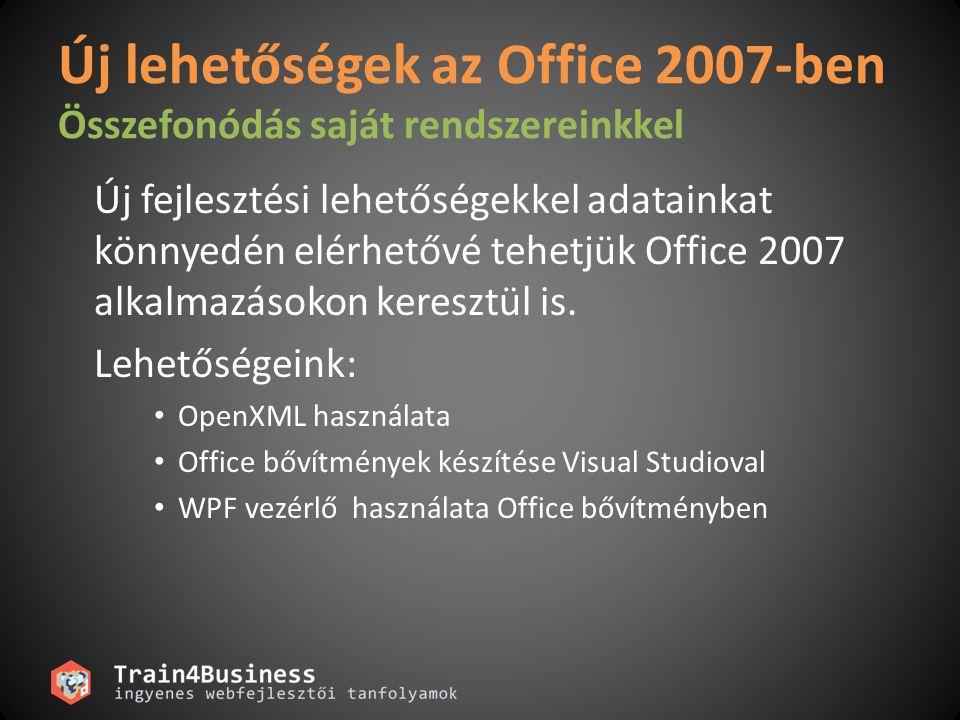Office 2007 új fájlformátuma • XML alapú fájlformátumok • Fájltípusok schema információi • Fejlesztési eszközök: – OpenXML SDK – Visual Studio for Office