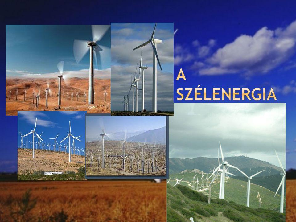 A Nap Földet elérő energiájának 1-3%-a alakul szélenergiává.