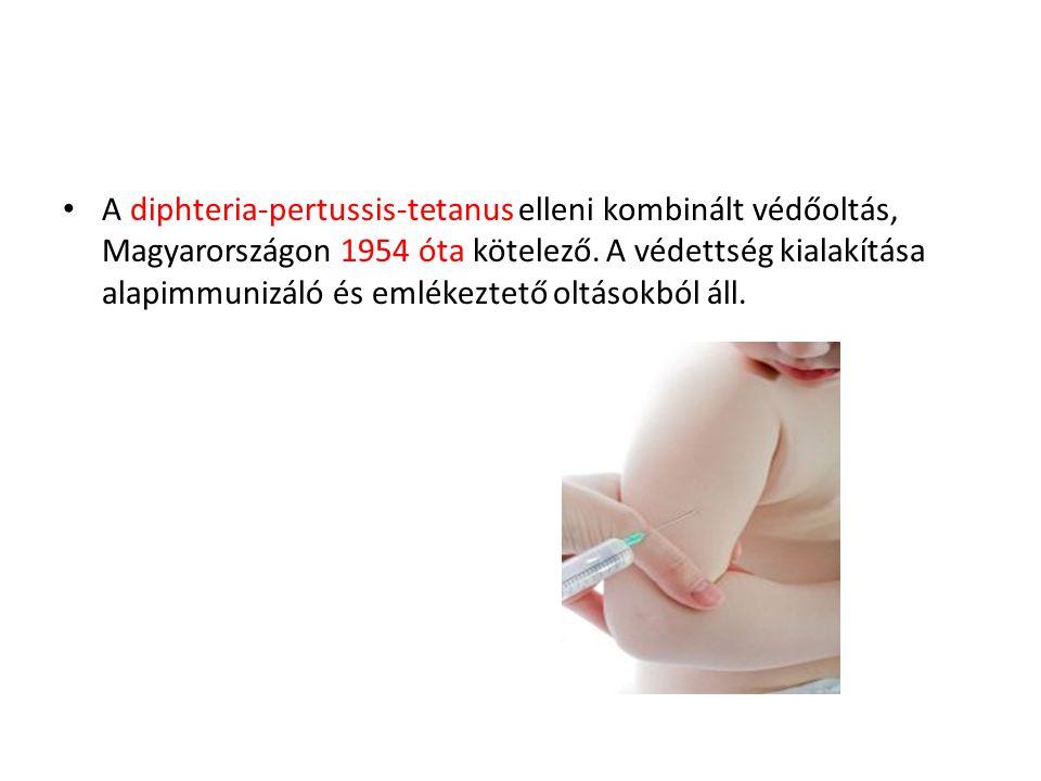 • A diphteria-pertussis-tetanus elleni kombinált védőoltás, Magyarországon 1954 óta kötelező. A védettség kialakítása alapimmunizáló és emlékeztető ol
