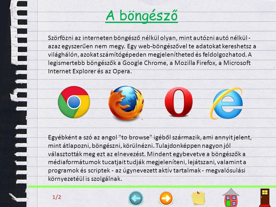 A böngésző Egy web-böngészővel egyszerűen lehet az egyik internet-oldalról egy másikra lapozni , mert a böngésző értelmezi az oldal-átvitelre vonatkozó utasításokat.